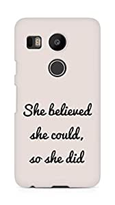 AMEZ she believed she could so she did Back Cover For LG Nexus 5x