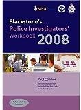 Blackstone's Police Investigators' Workbook 2008 (Blackstone's Police Manuals) (0199236860) by Connor, Paul