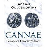Cannae: Hannibal's Greatest Victory (Phoenix Press) (0753822598) by Goldsworthy, Adrian