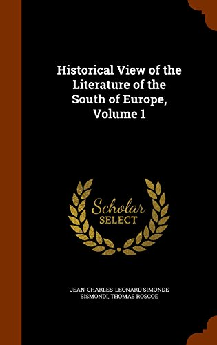 Historical View of the Literature of the South of Europe, Volume 1