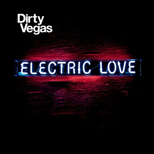 Dirty Vegas - Electric Love - Zortam Music