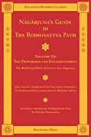 Nagarjuna's Guide to the Bodhisattva Path: Treatise on the Provisions for Enlightenment, With a Selective Abridgement of Bhikshu Vasitva's Early Indian Bodhisambhara Sastra Commentary