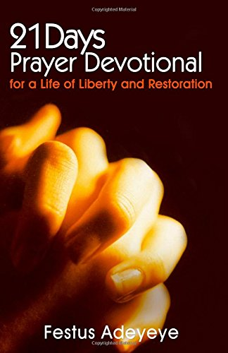 21 Days Prayer Devotional for a Life of Liberty and Restoration