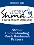 img - for Sh'ma: Understanding Rosh Hashanah Prayers (Sh'ma Journal: Independent Thinking on Contemporary Judaism) book / textbook / text book