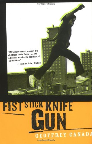 Fist Stick Knife Gun: A Personal History of Violence in...