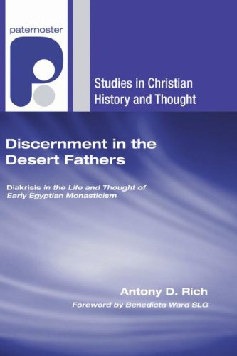 Discernment in the Desert Fathers: Diakrisis in the Life and Thought of Early Egyptian Monasticism (Studies in Christian History and Thought)
