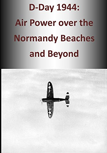 d-day-1944-air-power-over-the-normandy-beaches-and-beyond-the-us-army-air-forces-in-world-war-ii
