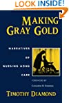 Making Gray Gold: Narratives of Nursi...
