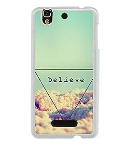 Believe 2D Hard Polycarbonate Designer Back Case Cover for YU Yureka :: YU Yureka AO5510