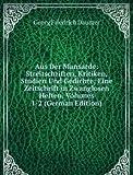 Aus Der Mansarde: Streitschriften, Kritiken, Studien Und Gedichte; Eine Zeitschrift in Zwanglosen Heften, Volumes 1-2 (German Edition)