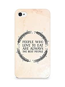 AMEZ people who love to eat are always the best people Back Cover For Apple iPhone 4