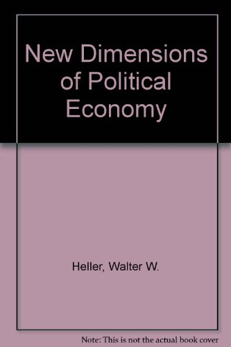 New dimensions of political economy, (The Godkin lectures at Harvard University) (Heller Ware compare prices)