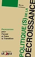 Politique(s) de la décroissance : Propositions pour penser et faire la transition