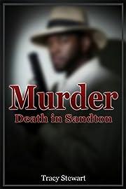 MURDER: Death in Sandton (Detective, Thriller, Murder, Suspense, Crime, Horror, Investigation, Private Investigator, PI, Crime & Mystery, Death, Sadness)