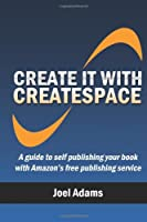 Create it with CreateSpace Front Cover