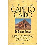From Cape to Cairo: An African Odyssey (1555840450) by Duncan, David Ewing