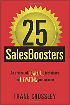 25 SalesBoosters: An Arsenal Of Powerful Techniques For Elevating Your Income