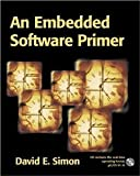 img - for An Embedded Software Primer [Paperback] [1999] First Edition Ed. David E. Simon book / textbook / text book