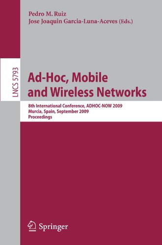 Ad-Hoc, Mobile and Wireless Networks: 8th International Conference, ADHOC-NOW 2009, Murcia, Spain, September 22-25, 2009