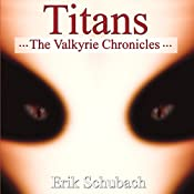 The Valkyrie Chronicles: Titans | Erik Schubach