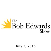 The Bob Edwards Show, Peter Sagal, Alexandra Pelosi, and Daniel Pinkwater, July 3, 2015  by Bob Edwards Narrated by Bob Edwards