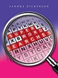 img - for Super Word Searches (Paperback)--by Sandra Dickerson [2014 Edition] book / textbook / text book