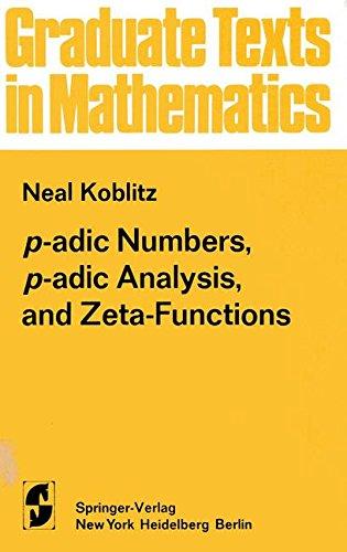 P-adic numbers, p-adic analysis and zeta-functions (Graduate texts in mathematics)