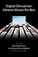 Digital Disruption: Cinema Moves On-line