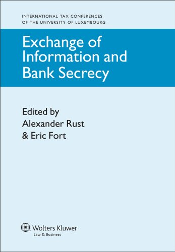 Exchange of Information and Bank Secrecy (International Tax Conferences of the University of Luxembourg)