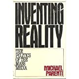 Inventing Reality: The Politics of the Mass Media (031243474X) by Parenti, Michael
