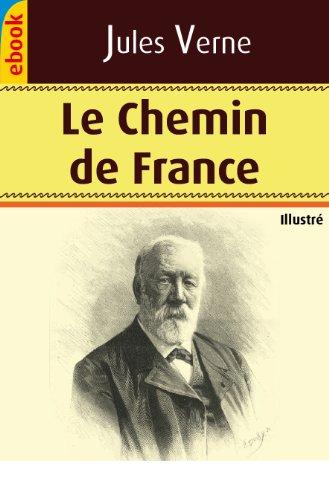 Jules Verne - Le Chemin de France (Illustré) (French Edition)
