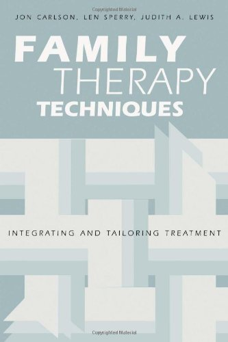 Family Therapy Techniques: Integrating and Tailoring...