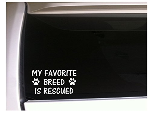 my-favorite-breed-is-rescued-vinal-car-sticker-decal-7-l56-funny-wall-laptop-rescue-puppy-breeder-lo