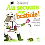img - for Au secours une bestiole ! : Manuel antistress face aux b tes qui nous emb tent book / textbook / text book