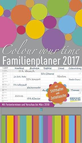 Familienplaner Colour your time 2017: Familientimer mit Ferienterminen und Vorschau bis März 2018, Buch