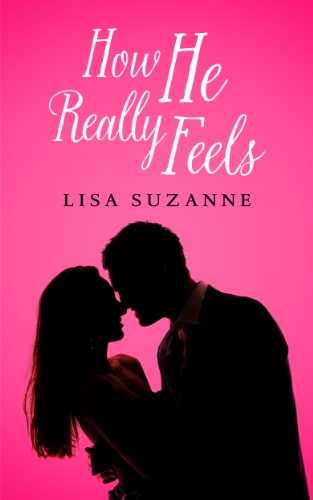 How He Really Feels (He Feels Trilogy) by Lisa Suzanne
