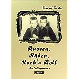 """Russen, R�ben, Rockn'Roll - ein Zwillingsromanvon """"Manuel Mertes"""""""