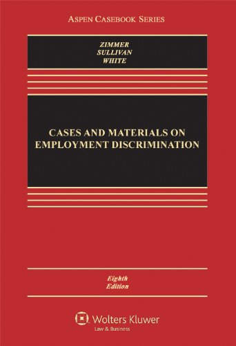 Cases and Materials on Employment Discrimination, Eighth Edition (Aspen Casebook) PDF