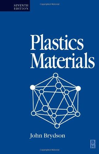 Plastics Materials, Seventh Edition, by J A Brydson
