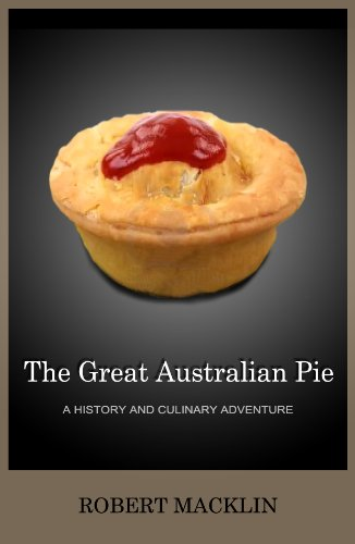 The Great Australian Pie: a history and culinary adventure (Australian Pie compare prices)
