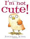 Jonathan Allen I'm Not Cute!