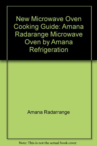 New Microwave Oven Cooking Guide: Amana Radarange Microwave Oven By Amana Refrigeration