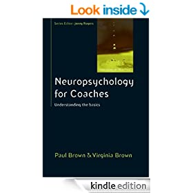 Neuropsychology For Coaches: Understanding The Basics (Coaching in Practice)