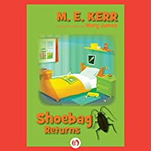 Shoebag Returns: Shoebag, Book 2 (       UNABRIDGED) by M. E. Kerr Narrated by Josh Hurley