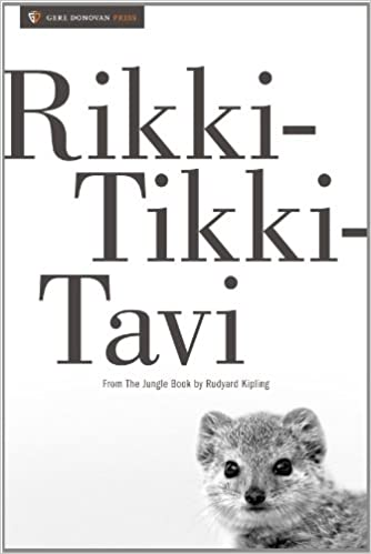 rikki tikki tavi the war story essay The young mongoose, named rikki-tikki by its new owner, soon finds himself confronted by two dangerous, murderous cobras, nag (the word is hindi for cobra) and his even more dangerous mate nagaina, who had the run of the garden while the house was unoccupied.