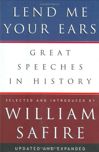 Lend Me Your Ears: Great Speeches in History (Updated and...