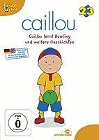 Caillou 23 - Caillou lernt Bowling und weitere Geschichten