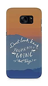 AMEZ dont look back you are not going that way Back Cover For Samsung Galaxy S7