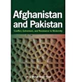 [(Afghanistan and Pakistan: Conflict, Extremism, and Resistance to Modernity)] [Author: Riaz Mohammad Khan] published on (September, 2011)