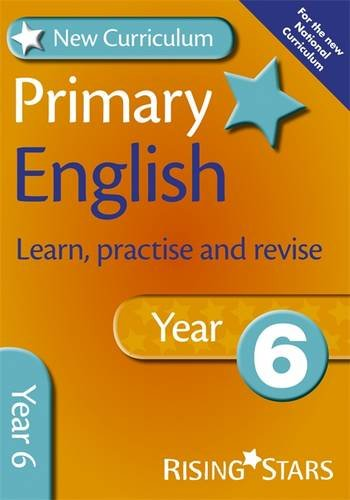 New Curriculum Primary English Learn, Practise and Revise Year 6 (RS Primary New Curr Learn, Practise, Revise)
